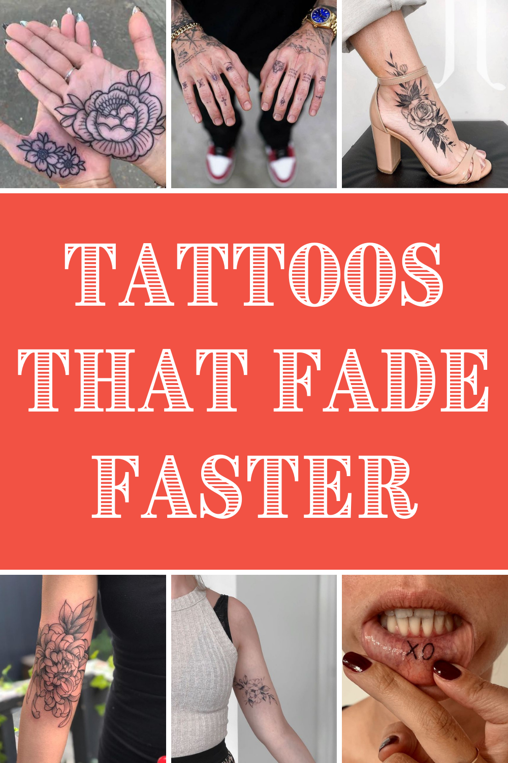 What are The Tattoos that fade fast