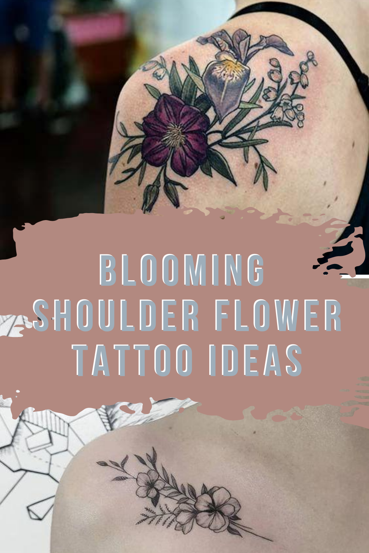 Flower tattoos For shoulder tattoo inspiration