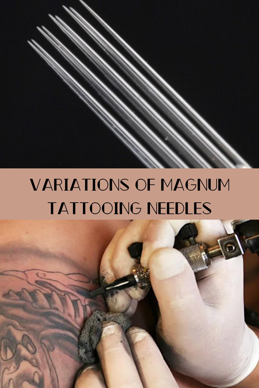 Variations of Magnum Tattoo Needles