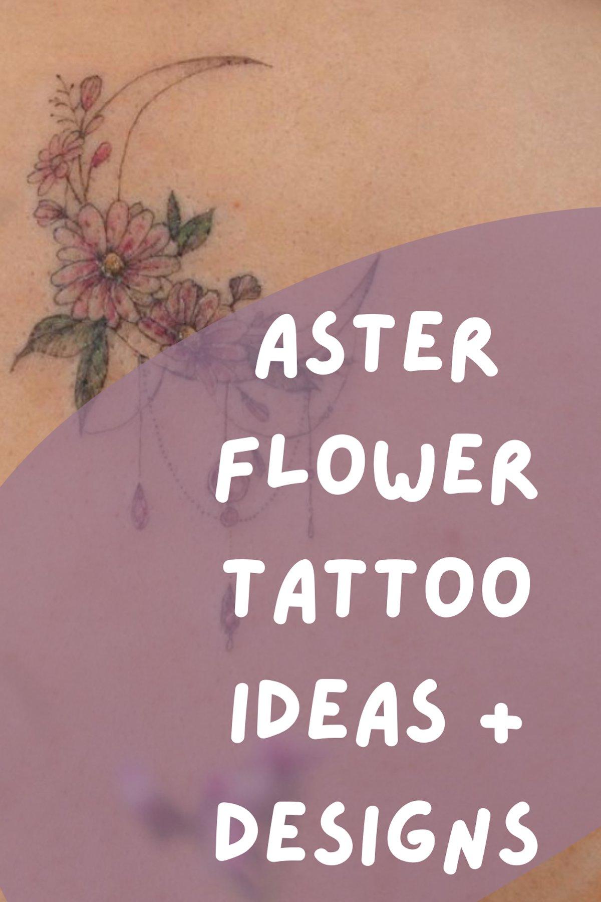 Aster Flower Tattoo Ideas & Designs