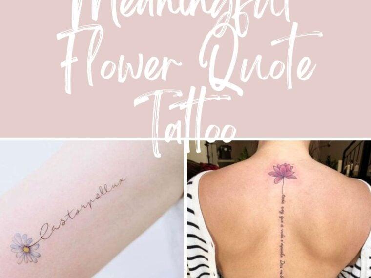 Flower Quote Tattoo